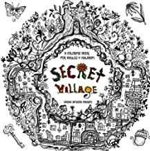 Secret Village - A Coloring Book Adventure: Beyond the Garden Gate, Beneath the Forest Floor, Among the Hollow Trees - A Mystery Endures! (Purse Sized ... Inspirational for Ages 9 to Adult) (Volume 2)