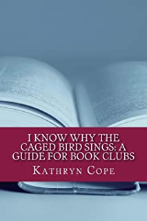 I Know Why the Caged Bird Sings: A Guide for Book Clubs: 14