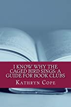 I Know Why the Caged Bird Sings: A Guide for Book Clubs (Study Guides for Book Clubs)