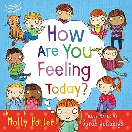 How Are You Feeling Today? by Molly Potter(2014-07-17)