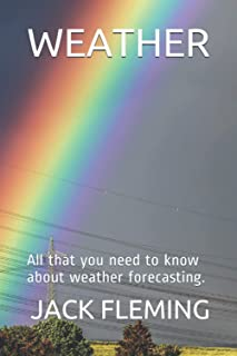 Weather: All that you need to know about weather forecasting.