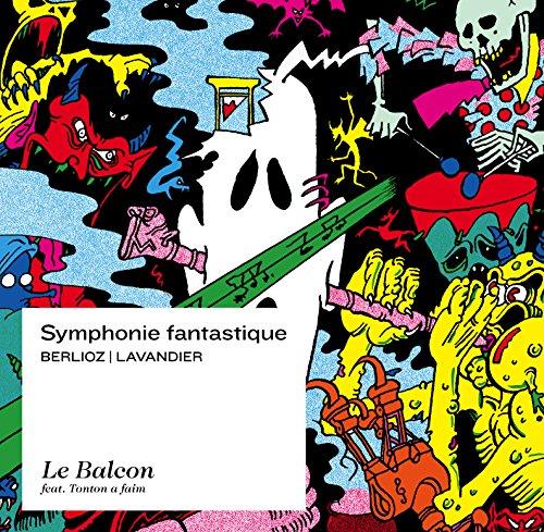 Berlioz / Lavandier: Sinfonia Fantastica / Pascal