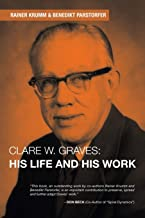 Clare W. Graves: His Life and His Work