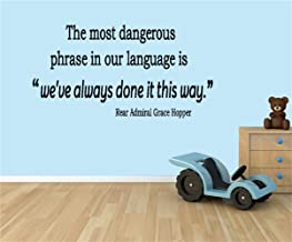 Wall Stickers Art DIY Removable Mural Room Decor Mural Vinyl The Most Dangerous Phrase in Our Language is We've Always Done It This Way for Living Room Bedroom Office Home Decor