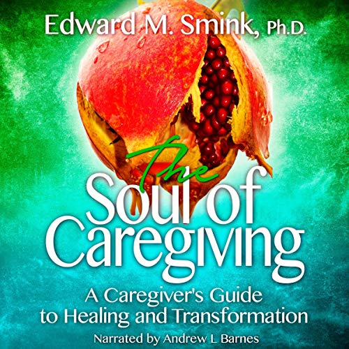 The Soul of Caregiving audiobook cover art