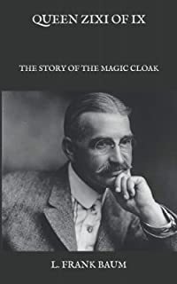 Queen Zixi of Ix: the Story of the Magic Cloak