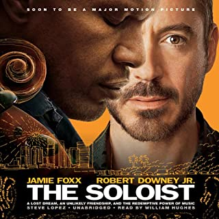 The Soloist     A Lost Dream, an Unlikely Friendship, and the Redemptive Power of Music              By:                                                                                                                                 Steve Lopez                               Narrated by:                                                                                                                                 William Hughes                      Length: 6 hrs and 42 mins     642 ratings     Overall 4.1