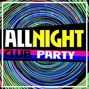 All Night Club Party