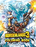 Borderlands Coloring Book: Over 30+ Coloring Pages of Borderlands To Inspire Creativity and Relaxati...