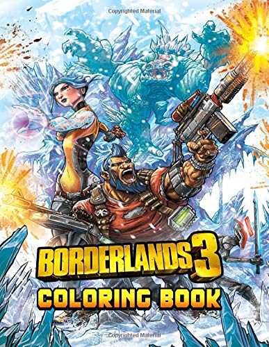 Borderlands Coloring Book: Over 30+ Coloring Pages of Borderlands To Inspire Creativity and Relaxation. Perfect Gifts for Adults and Kids
