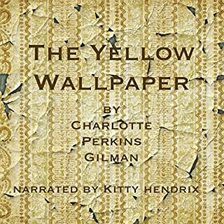 The Yellow Wallpaper                   By:                                                                                                                                 Charlotte Perkins Gilman                               Narrated by:                                                                                                                                 Kitty Hendrix                      Length: 39 mins     23 ratings     Overall 4.6