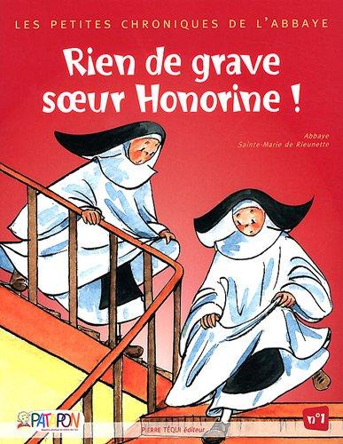 Petites chroniques de l'abbaye - Rien de grave soeur Honorine ! N°1