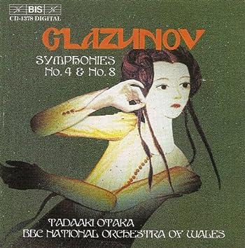 Glazunov: Symphonies Nos. 4 and 8