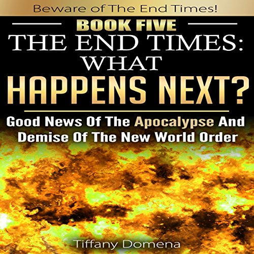 The End Times: What Happens Next? cover art