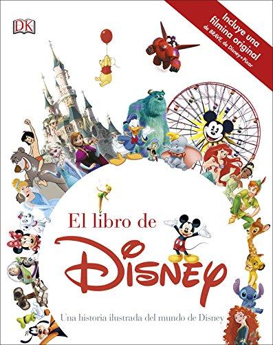 El libro de Disney: Una historia ilustrada del mundo de Disney