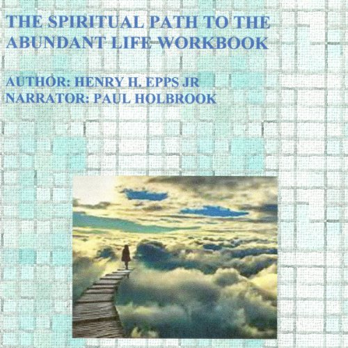The Spiritual Path to the Abundant Life Workbook cover art