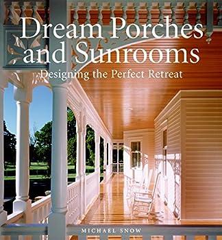 Dream Porches and Sunrooms  Designing the Perfect Retreat
