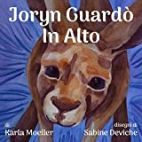 Joryn Guardò In Alto: Joryn Looked Up (Italian Edition)