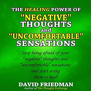 The Healing Power of Negative Thoughts and Uncomfortable Sensations audiobook cover art