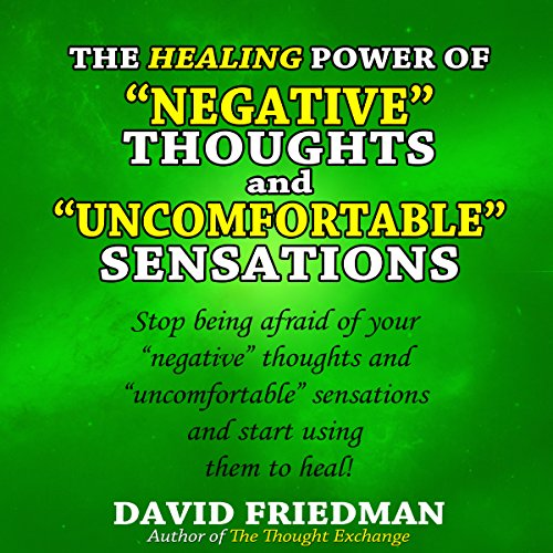 The Healing Power of Negative Thoughts and Uncomfortable Sensations Titelbild