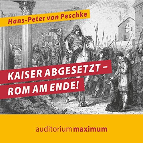 Kaiser abgesetzt - Rom am Ende! Titelbild