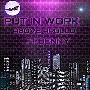 Put in Work (feat. Benny)