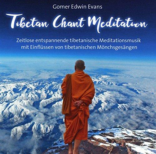 Tibetan Chant Meditation: Zeitlose entspannende tibetanische Meditationsmusik mit tibetanischen Mönchsgesängen