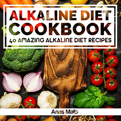 Alkaline Diet Cookbook: Get the Health Benefits of Alkaline Diet & Balance Your Acidity Levels Titelbild