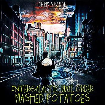 Intergalactic Mail Order Mashed Potatoes