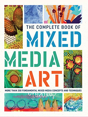 Compare Textbook Prices for The Complete Book of Mixed Media Art: More than 200 fundamental mixed media concepts and techniques  ISBN 9781633223431 by Walter Foster Creative Team