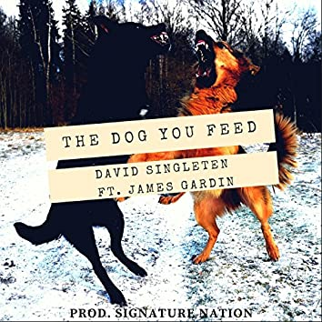The Dog You Feed (feat. James Gardin)