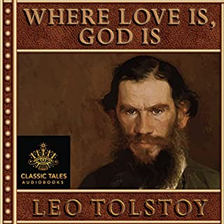 Where Love Is There God Is Also [Classic Tales Edition] cover art