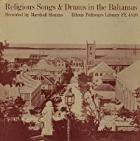 Religious Songs & Drums in the Bahamas