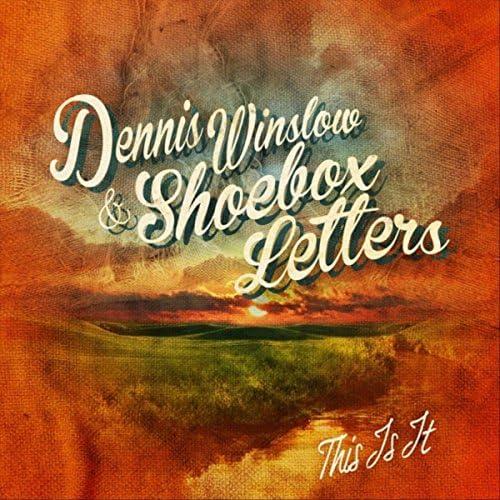 Dennis Winslow & Shoebox Letters