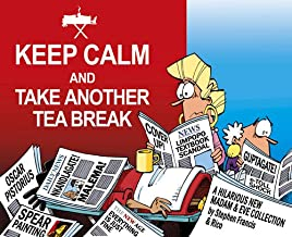 Keep Calm and Take Another Tea Break: A Hilarious New Madam & Eve Collection (MADAM AND EVE)