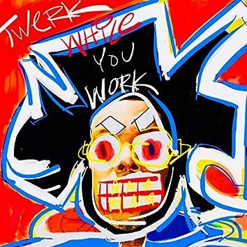 Twerk While You Work (feat. Chocolate Mane & Loopbeatzz)