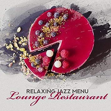Relaxing Jazz Menu - Bossa Nova Jazz, Lounge Restaurant, Tasty Lunch, Meeting with Friends