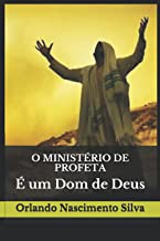 O MINISTÉRIO DE PROFETA: É um Dom de Deus