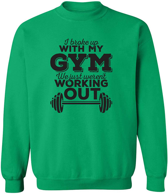 I Broke Up With My Gym Crewneck Sweatshirt