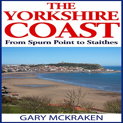 The Yorkshire Coast from Spurn Point to Staithes audiobook cover art