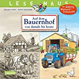 LESEMAUS 154: Auf dem Bauernhof von damals bis heute: Von der Steinzeit bis zur Gegenwart (154)