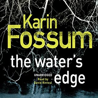 The Water's Edge                   Written by:                                                                                                                                 Karin Fossum                               Narrated by:                                                                                                                                 David Rintoul                      Length: 6 hrs and 43 mins     Not rated yet     Overall 0.0