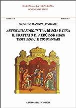 Aeternum Foedus Tra Russia E Cina. Lessici II. Roma 2017: Il Tratato Di Ner Cinsk (1689). Testi Lessici E Commetari Introd...