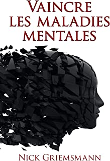 Vaincre Les Maladies Mentales (French Edition)