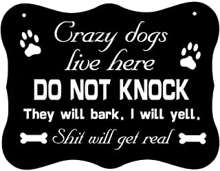Calien Funny Dog Sign for Home Decor Do Not Knock Sign Crazy Dogs Live Here Signs 8 x 6 Inch No Soliciting Dog Will Bark Sign for House