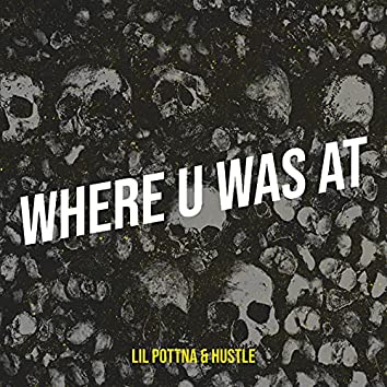 Where U Was At