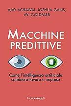 Macchine predittive. Come l'intelligenza artificiale cambierà lavoro e imprese