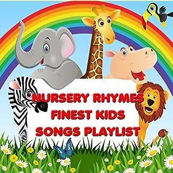 Nursery Rhymes - Finest Kids Songs Playlist (Best Kids Songs Collection)