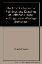 The Loyd Collection of Paintings and Drawings at Betterton House, Lockinge, near Wantage, Berkshire.
