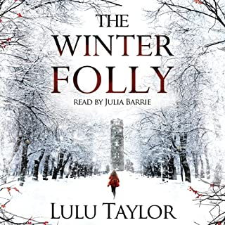 The Winter Folly                   By:                                                                                                                                 Lulu Taylor                               Narrated by:                                                                                                                                 Julia Barrie                      Length: 15 hrs and 42 mins     58 ratings     Overall 4.5